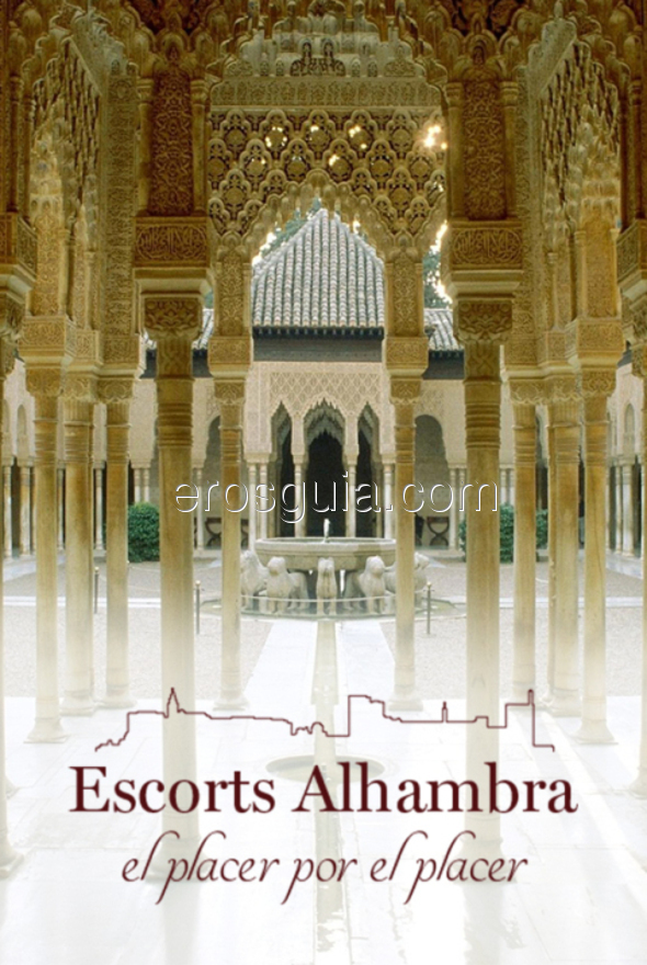 Welcome to Escorts Alhambra, the most magical place in Granada